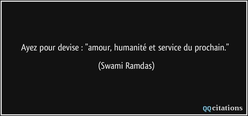 Ayez Pour Devise Amour Humanite Et Service Du Prochain