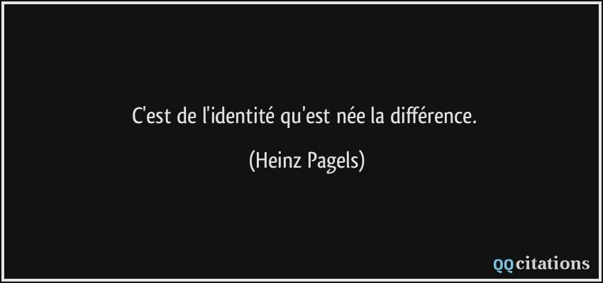 C Est De L Identite Qu Est Nee La Difference