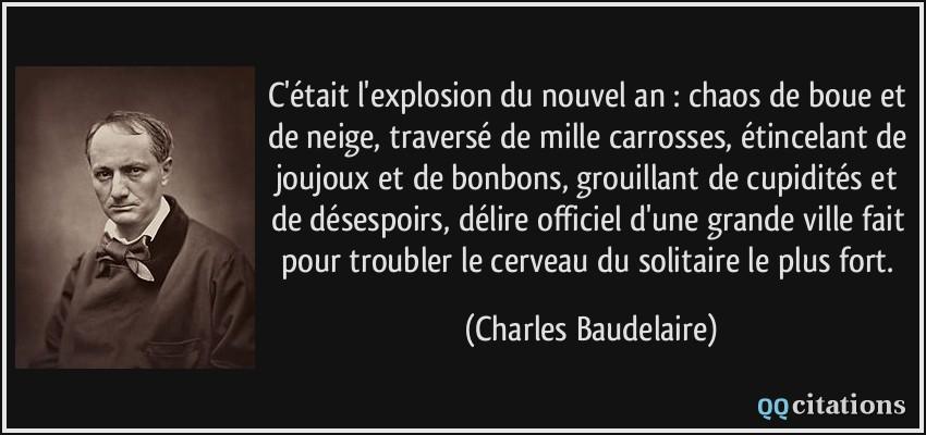 citation du nouvel an Citation-c-etait-l-explosion-du-nouvel-an-chaos-de-boue-et-de-neige-traverse-de-mille-carrosses-charles-baudelaire-128671