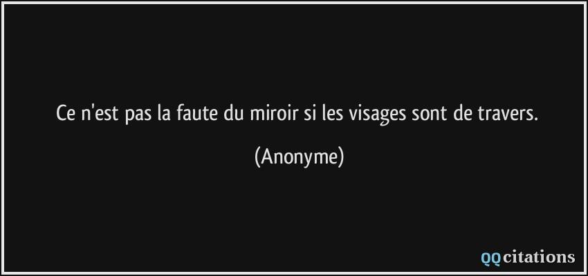 Ce N Est Pas La Faute Du Miroir Si Les Visages Sont De Travers