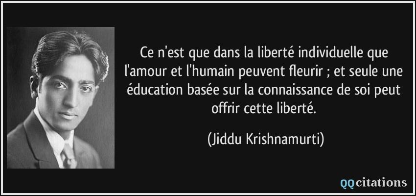 Ce n'est que dans la liberté individuelle que l'amour et l'humain ...