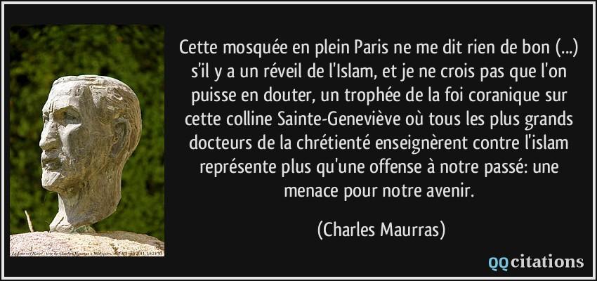 Cette mosquée en plein Paris ne me dit rien de bon (...) s'il y a un réveil  de l'Islam, et je ne crois pas que l'on...