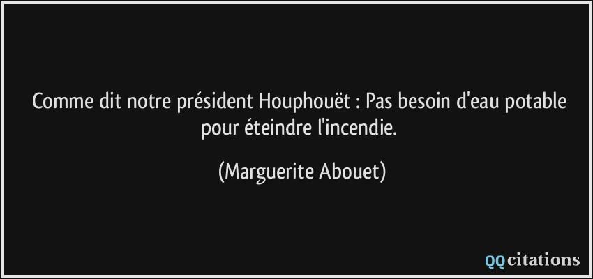 Comme Dit Notre Président Houphouët Pas Besoin D Eau