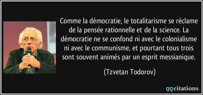 Comme La Democratie Le Totalitarisme Se Reclame De La Pensee