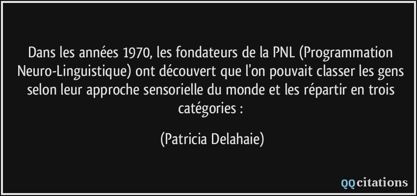 Préféré Dans les années 1970, les fondateurs de la PNL (Programmation #PG_87