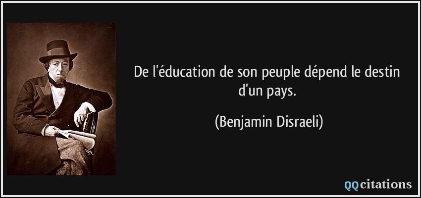 De L Education De Son Peuple Depend Le Destin D Un Pays