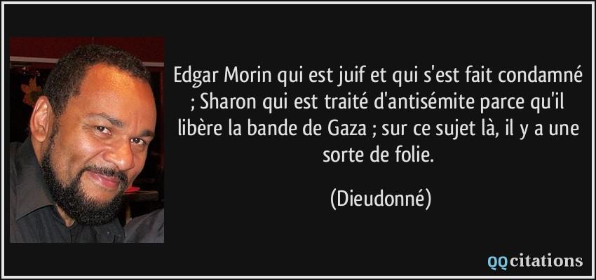 Edgar Morin Qui Est Juif Et Qui S Est Fait Condamne Sharon Qui