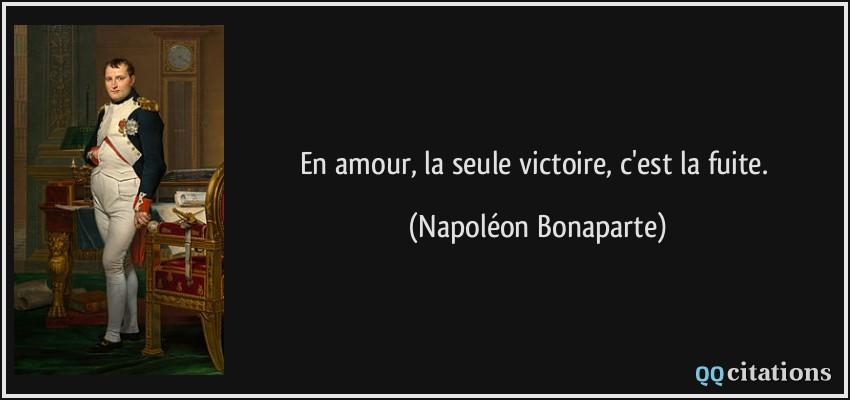 citation-en-amour-la-seule-victoire-c-est-la-fuite-napoleon-bonaparte-170076.jpg