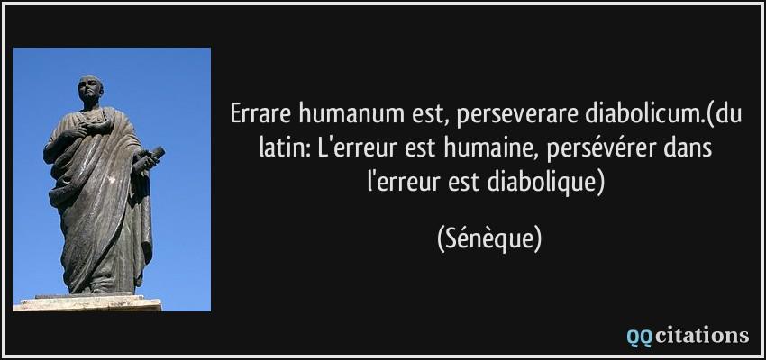 Clauses Grand-Père Quote-errare-humanum-est-perseverare-diabolicum-du-latin-l-erreur-est-humaine-perseverer-dans-seneque-185514