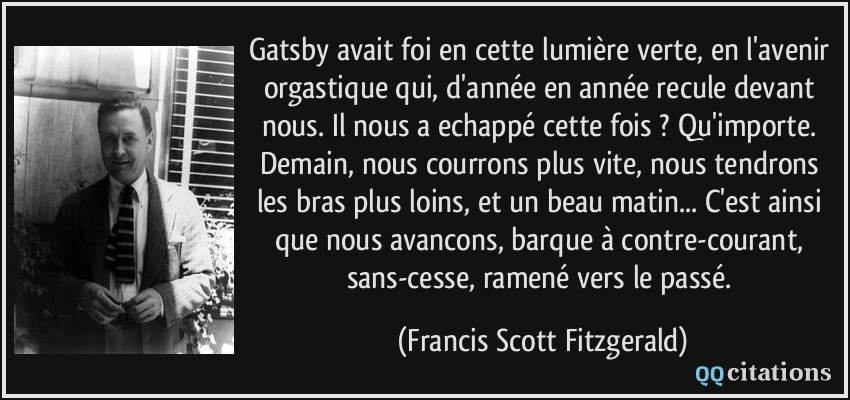 Gatsby Avait Foi En Cette Lumière Verte En L Avenir