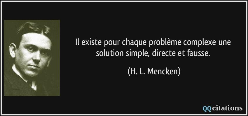 Il Existe Pour Chaque Probleme Complexe Une Solution Simple