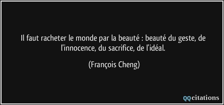 Il Faut Racheter Le Monde Par La Beauté Beauté Du Geste