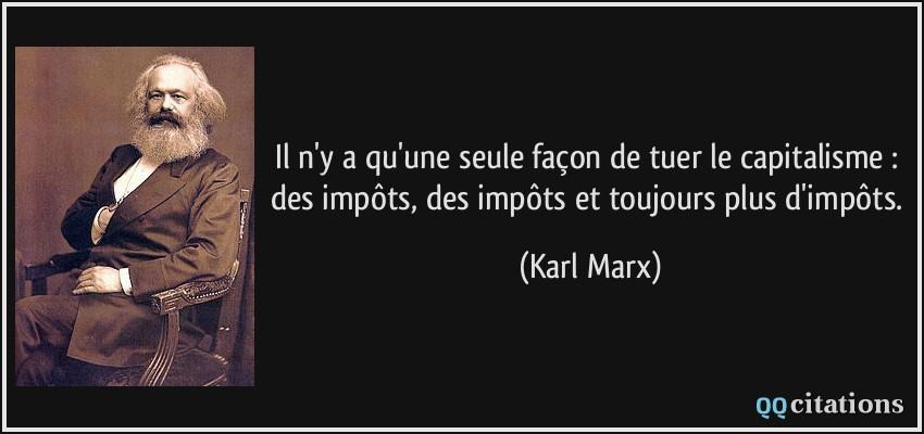 Il N Y A Qu Une Seule Facon De Tuer Le Capitalisme Des Impots