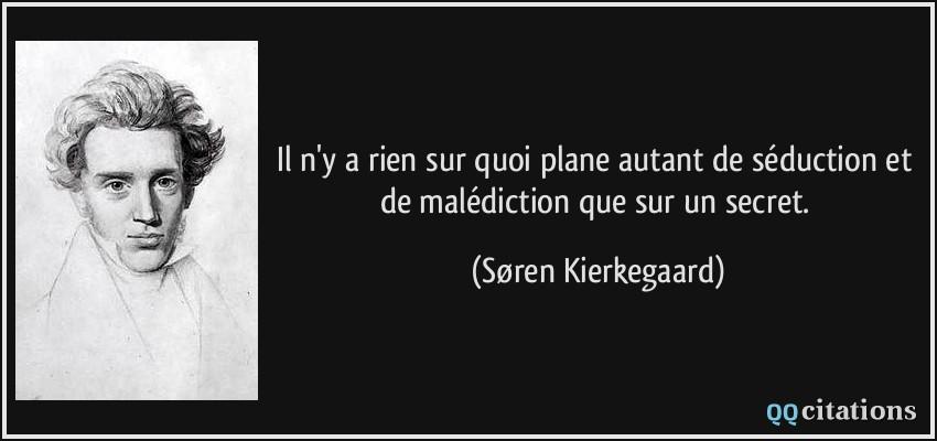 Citaten Kierkegaard : Il n y a rien sur quoi plane autant de séduction et