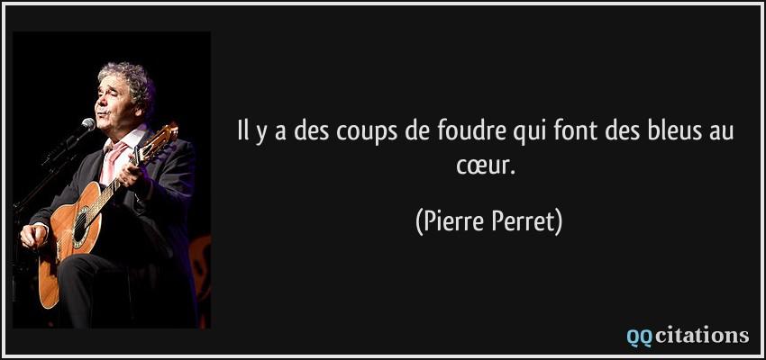 Il Y A Des Coups De Foudre Qui Font Des Bleus Au Cœur