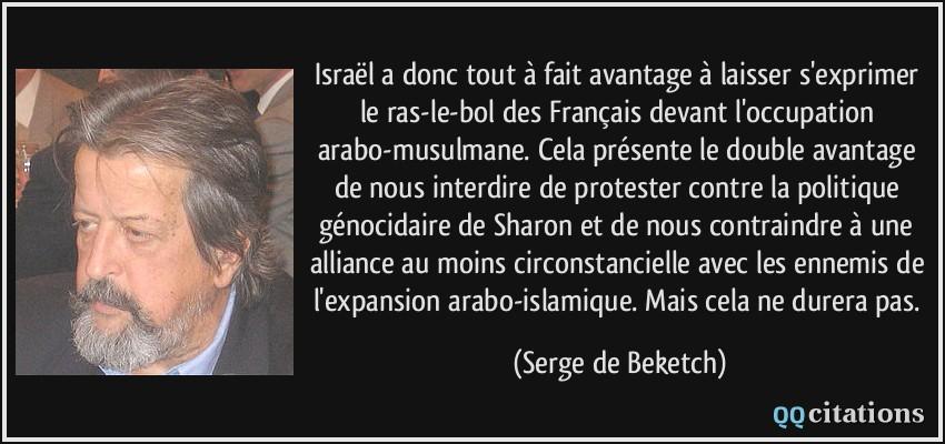 Israel A Donc Tout A Fait Avantage A Laisser S Exprimer Le Ras Le