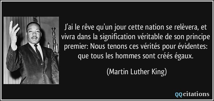 J Ai Le Rêve Qu Un Jour Cette Nation Se Relèvera Et Vivra
