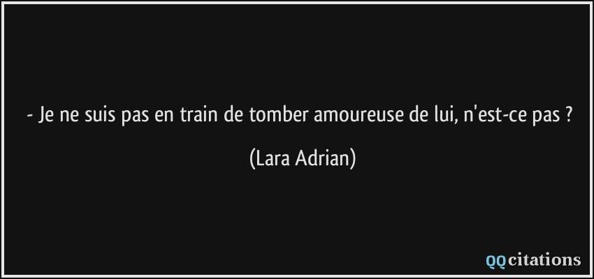 Je Ne Suis Pas En Train De Tomber Amoureuse De Lui N Est Ce