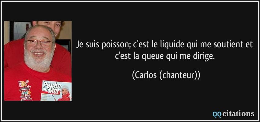 Je Suis Poisson C Est Le Liquide Qui Me Soutient Et C Est