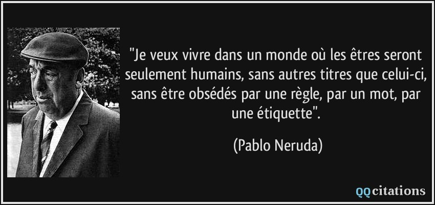 Autres citations de Pablo Neruda