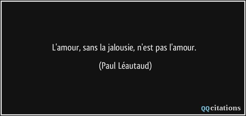15 Citations Sur La Jalousie Citons Precis Com Citations