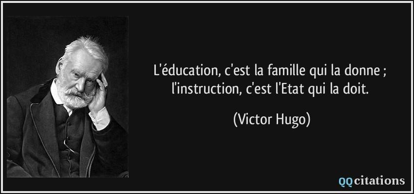 Populaire L'éducation, c'est la famille qui la donne ; l'instruction, c'est  EE36