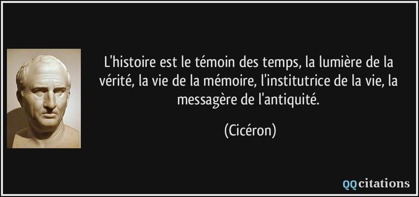 L Histoire Est Le Temoin Des Temps La Lumiere De La Verite La