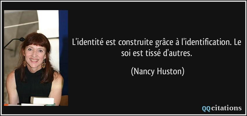 L Identite Est Construite Grace A L Identification Le Soi Est