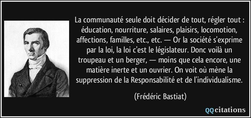 Citaten Frederic Bastet : La communauté seule doit décider de tout régler