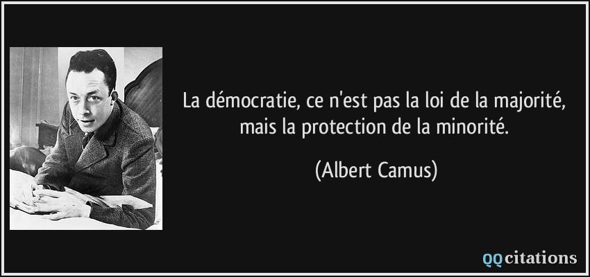 La Democratie Ce N Est Pas La Loi De La Majorite Mais La