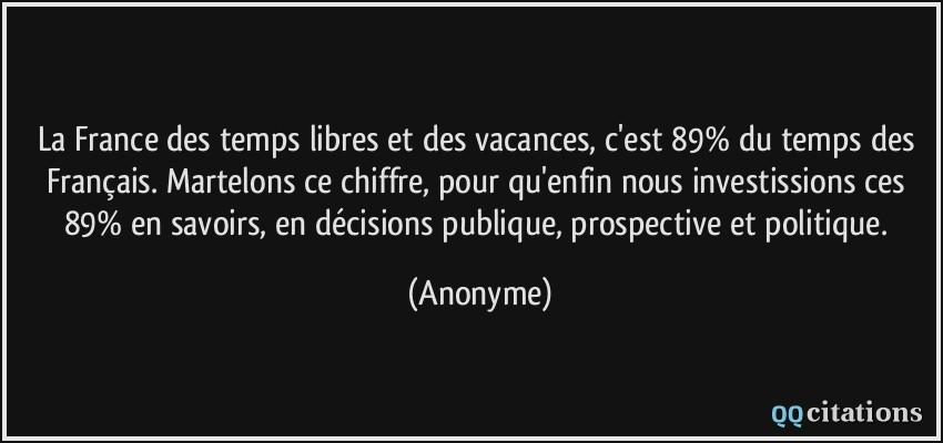 La France Des Temps Libres Et Des Vacances C Est 89 Du