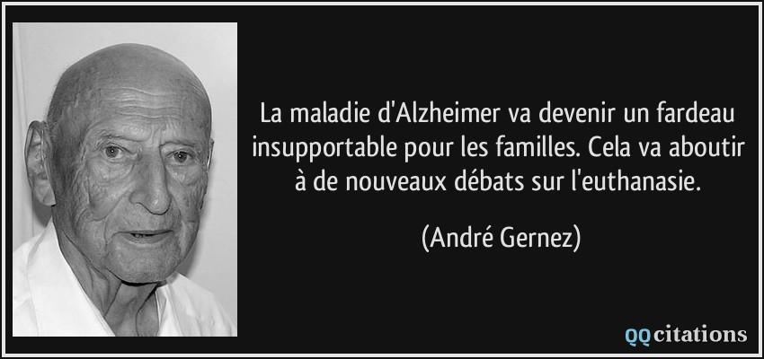 ... va aboutir à de nouveaux débats sur l'euthanasie. - André Gernez
