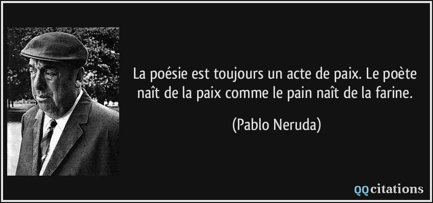 La Poesie Est Toujours Un Acte De Paix Le Poete Nait De La Paix