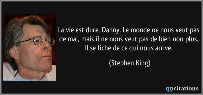 La Vie Est Dure Danny Le Monde Ne Nous Veut Pas De Mal