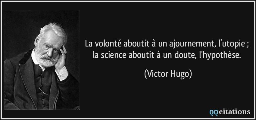 La Volonte Aboutit A Un Ajournement L Utopie La Science Aboutit