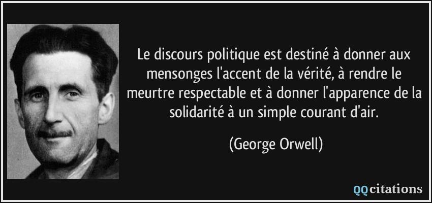 La métamatière et la mère des idoles Citation-le-discours-politique-est-destine-a-donner-aux-mensonges-l-accent-de-la-verite-a-rendre-le-george-orwell-181121