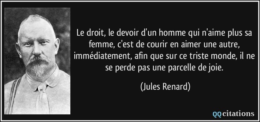 Le Droit Le Devoir D Un Homme Qui N Aime Plus Sa Femme C Est De Courir En Aimer Une Autre Immediatement Afin Que