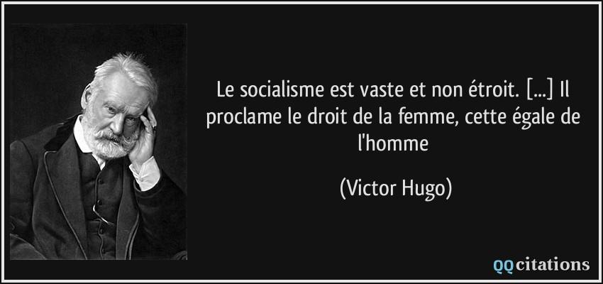 Le Socialisme Est Vaste Et Non Etroit Il Proclame Le Droit