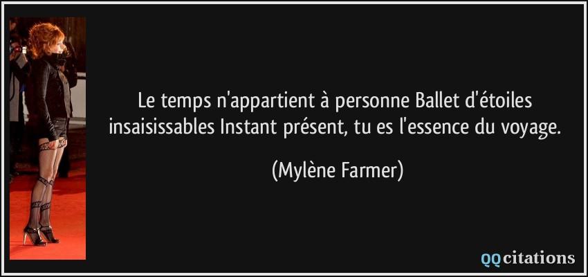 Le Temps N Appartient A Personne Ballet D Etoiles Insaisissables Instant Present Tu Es L Essence Du Voyage