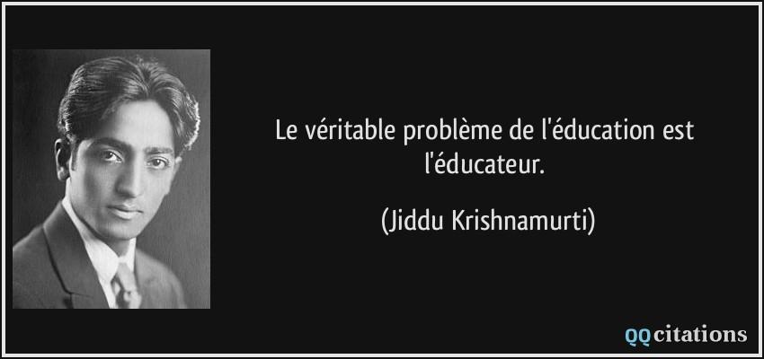 Populaire Le véritable problème de l'éducation est l'éducateur. EE36