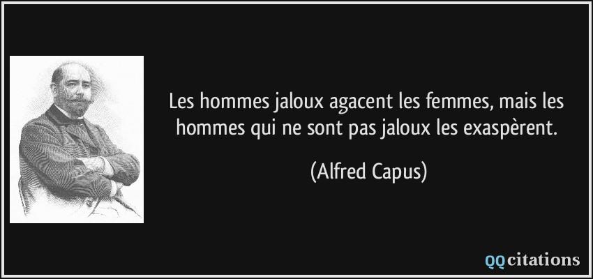 Les Hommes Jaloux Agacent Les Femmes Mais Les Hommes Qui Ne