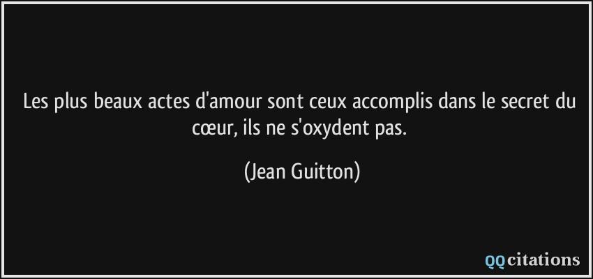 Les Plus Beaux Actes Damour Sont Ceux Accomplis Dans Le