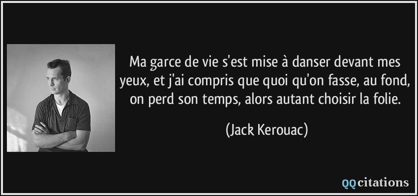 Autres citations de Jack Kerouac