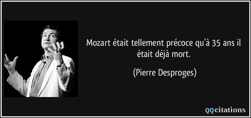 Mozart Etait Tellement Precoce Qu A 35 Ans Il Etait Deja Mort