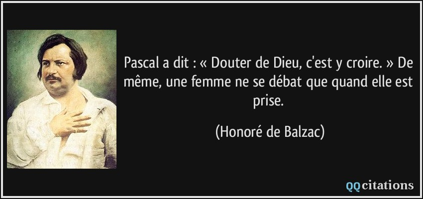 Pascal A Dit Douter De Dieu C Est Y Croire De Meme Une