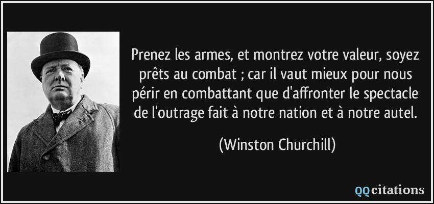 ... outrage fait à notre nation et à notre autel. - Winston Churchill