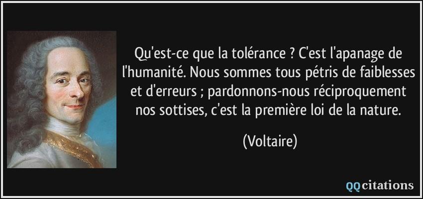 Qu Est Ce Que La Tolerance C Est L Apanage De L Humanite Nous