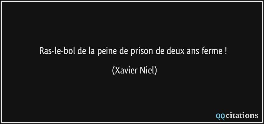Ras Le Bol De La Peine De Prison De Deux Ans Ferme
