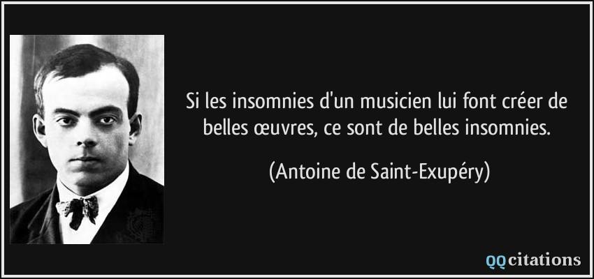 Si Les Insomnies D Un Musicien Lui Font Creer De Belles œuvres Ce