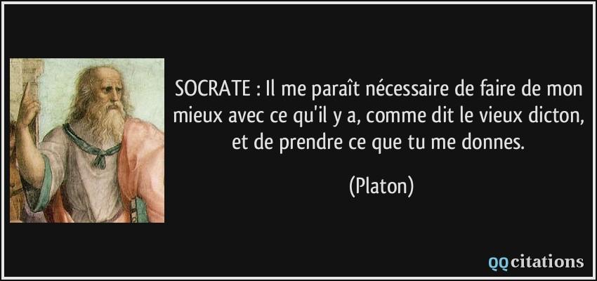 Socrate Il Me Paraît Nécessaire De Faire De Mon Mieux Avec